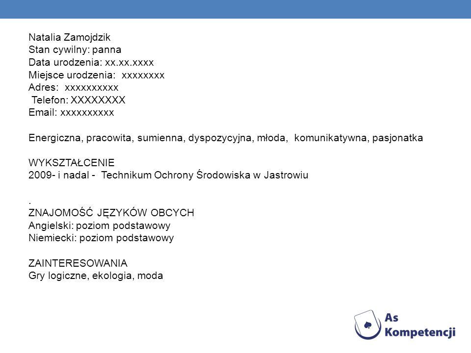 Natalia Zamojdzik Stan cywilny: panna Data urodzenia: xx. xx