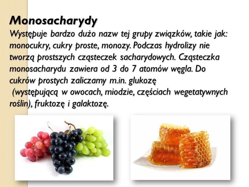 Monosacharydy Występuje bardzo dużo nazw tej grupy związków, takie jak: monocukry, cukry proste, monozy. Podczas hydrolizy nie tworzą prostszych cząsteczek sacharydowych. Cząsteczka monosacharydu zawiera od 3 do 7 atomów węgla. Do cukrów prostych zaliczamy m.in. glukozę