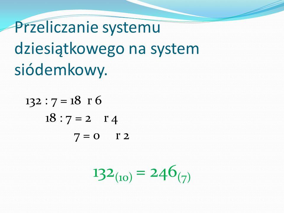 Przeliczanie systemu dziesiątkowego na system siódemkowy.
