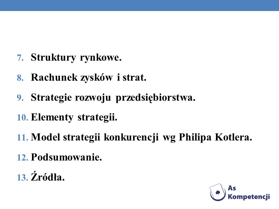 Struktury rynkowe. Rachunek zysków i strat. Strategie rozwoju przedsiębiorstwa. Elementy strategii.