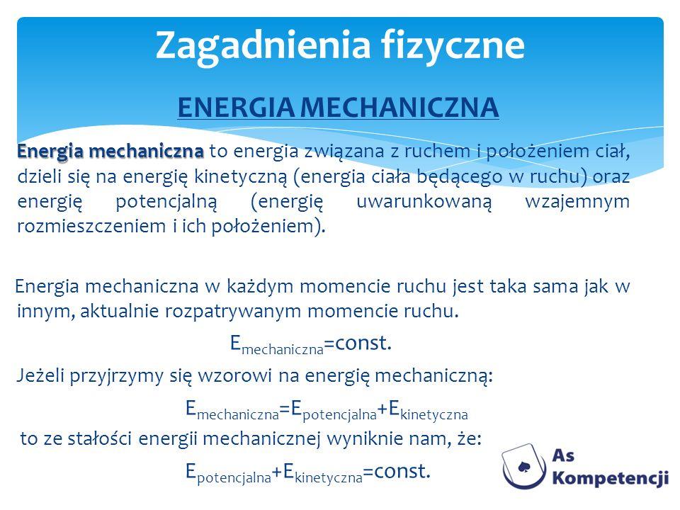Zagadnienia fizyczne ENERGIA MECHANICZNA