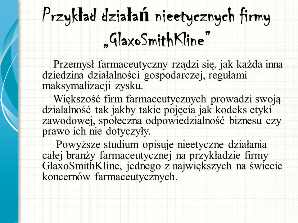 """Przykład działań nieetycznych firmy """"GlaxoSmithKline"""