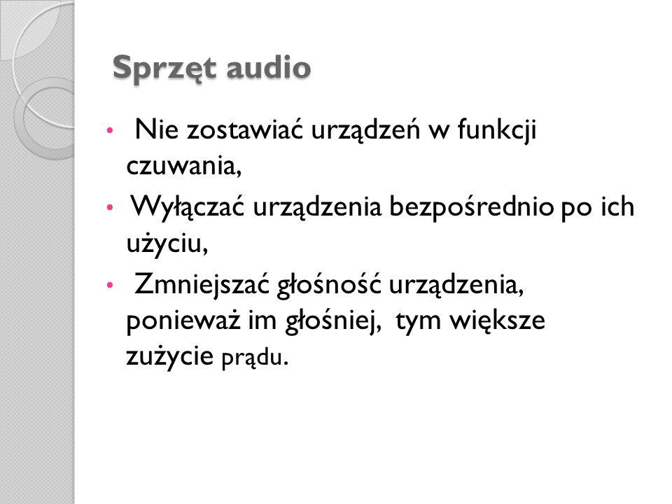Sprzęt audio Nie zostawiać urządzeń w funkcji czuwania,