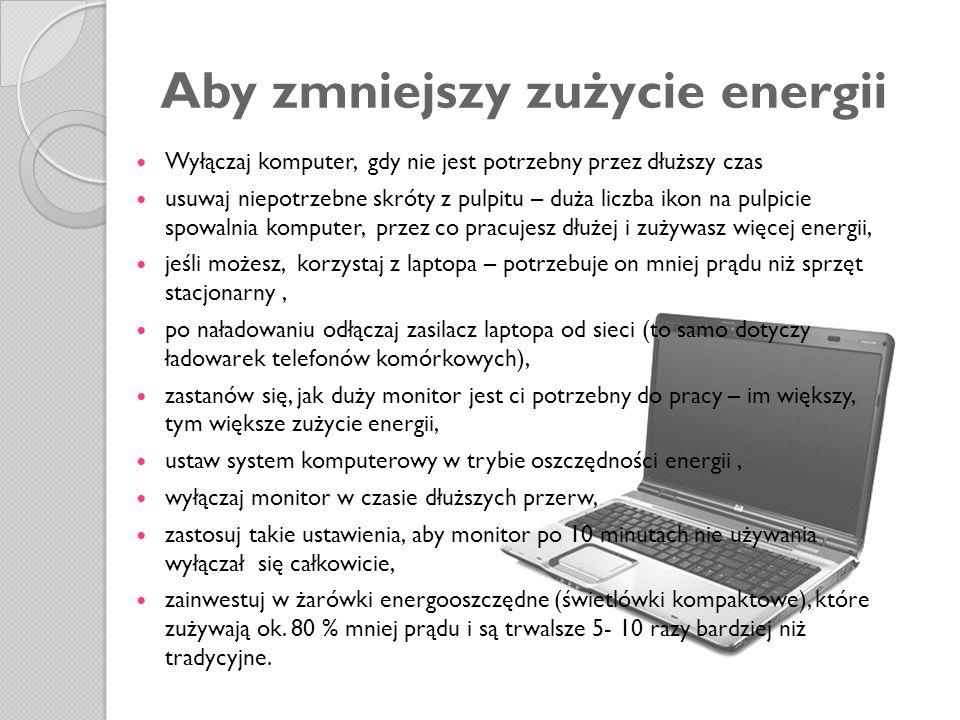 Aby zmniejszy zużycie energii