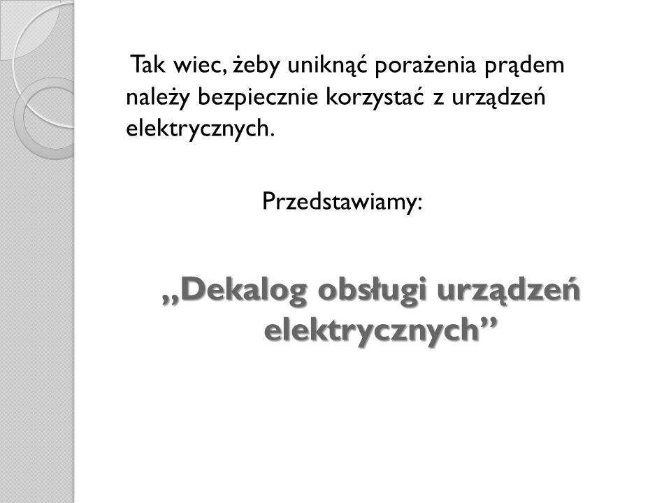 """""""Dekalog obsługi urządzeń elektrycznych"""