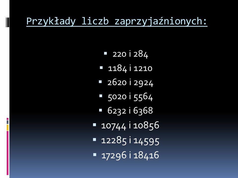 Przykłady liczb zaprzyjaźnionych: