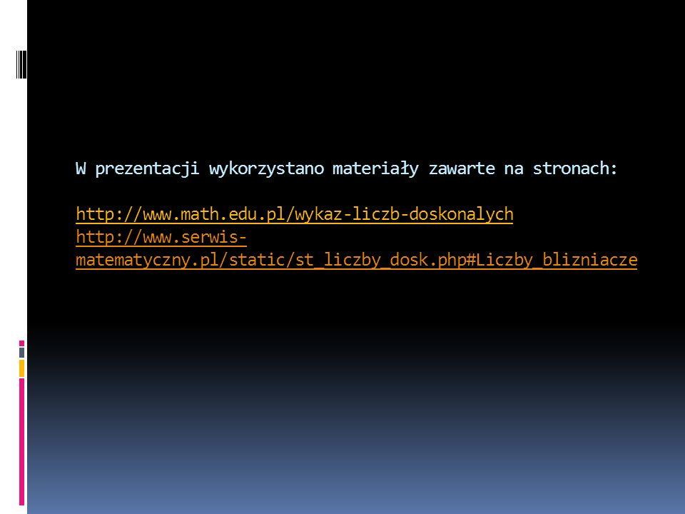 W prezentacji wykorzystano materiały zawarte na stronach: http://www
