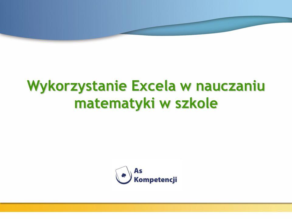 Wykorzystanie Excela w nauczaniu matematyki w szkole