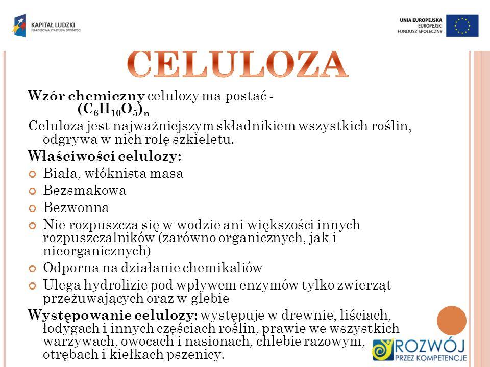 CELULOZA Wzór chemiczny celulozy ma postać - (C6H10O5)n