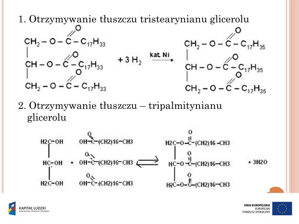 1. Otrzymywanie tłuszczu tristearynianu glicerolu 2