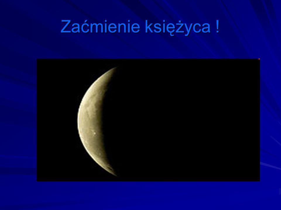 Zaćmienie księżyca !