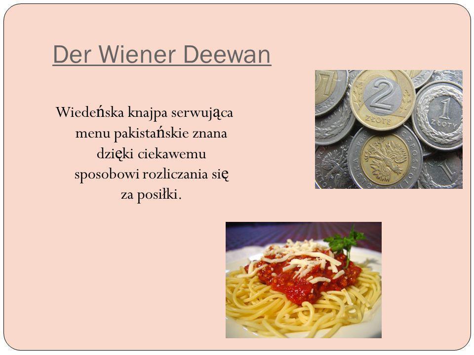 Der Wiener Deewan Wiedeńska knajpa serwująca menu pakistańskie znana dzięki ciekawemu sposobowi rozliczania się za posiłki.