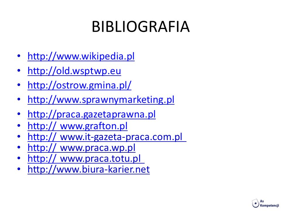 BIBLIOGRAFIA http://www.wikipedia.pl http://old.wsptwp.eu