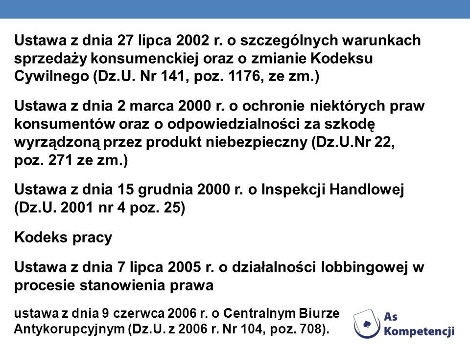 Ustawa z dnia 27 lipca 2002 r. o szczególnych warunkach sprzedaży konsumenckiej oraz o zmianie Kodeksu Cywilnego (Dz.U. Nr 141, poz. 1176, ze zm.)