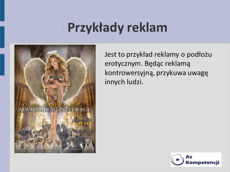 Przykłady reklam Jest to przykład reklamy o podłożu erotycznym.