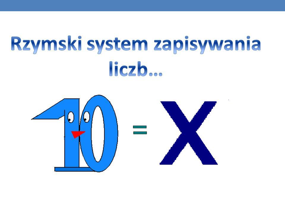 Rzymski system zapisywania liczb…