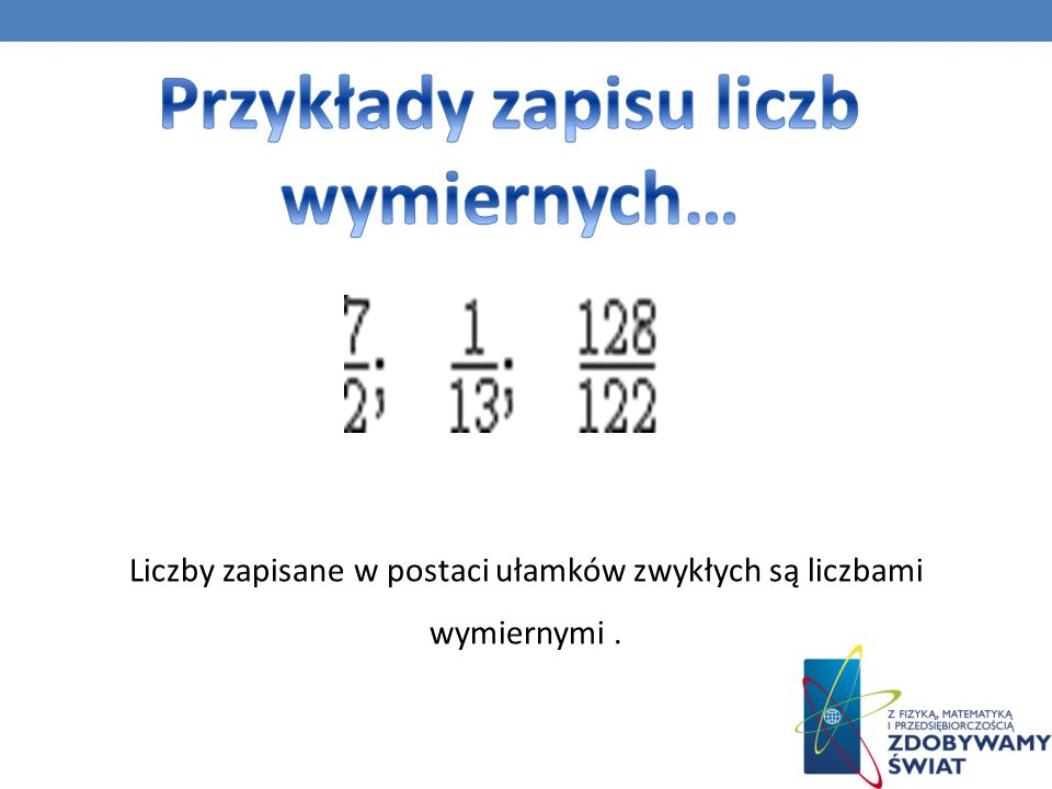 Przykłady zapisu liczb wymiernych…
