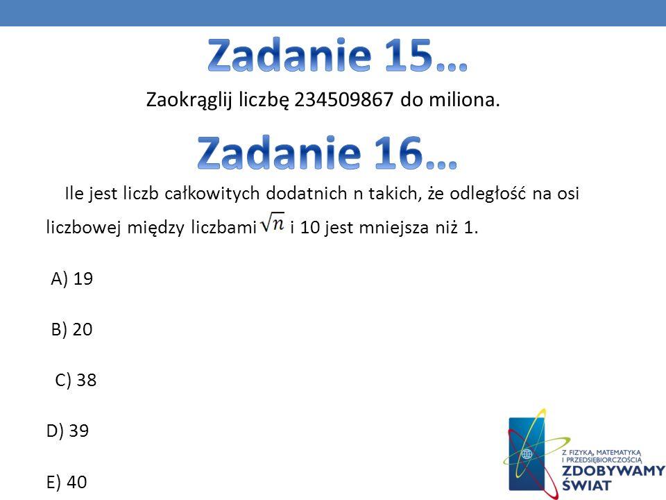 Zaokrąglij liczbę 234509867 do miliona.