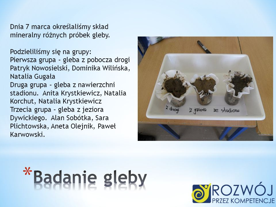 Dnia 7 marca określaliśmy skład mineralny różnych próbek gleby.