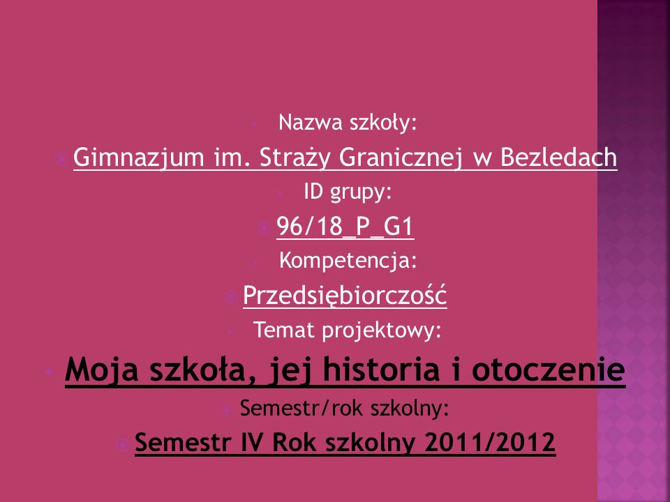 Moja szkoła, jej historia i otoczenie Semestr IV Rok szkolny 2011/2012