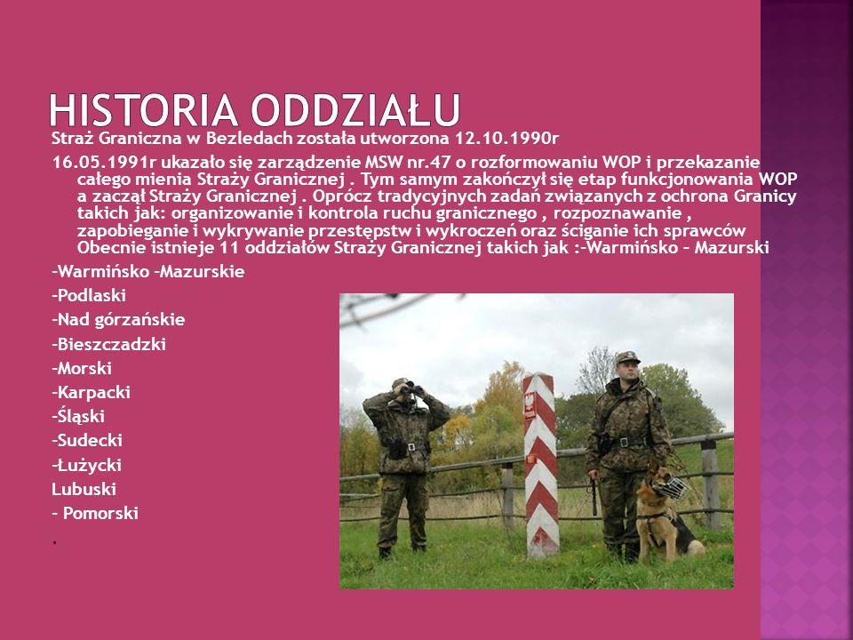 Historia oddziałuStraż Graniczna w Bezledach została utworzona 12.10.1990r.