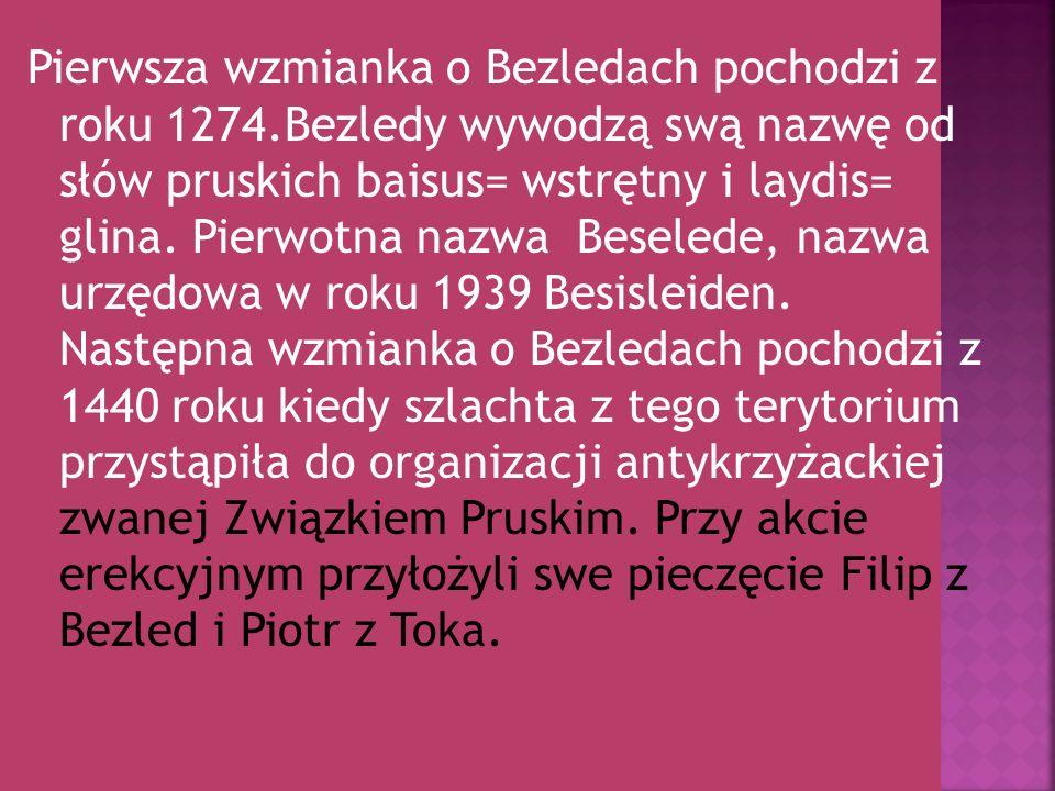 Pierwsza wzmianka o Bezledach pochodzi z roku 1274