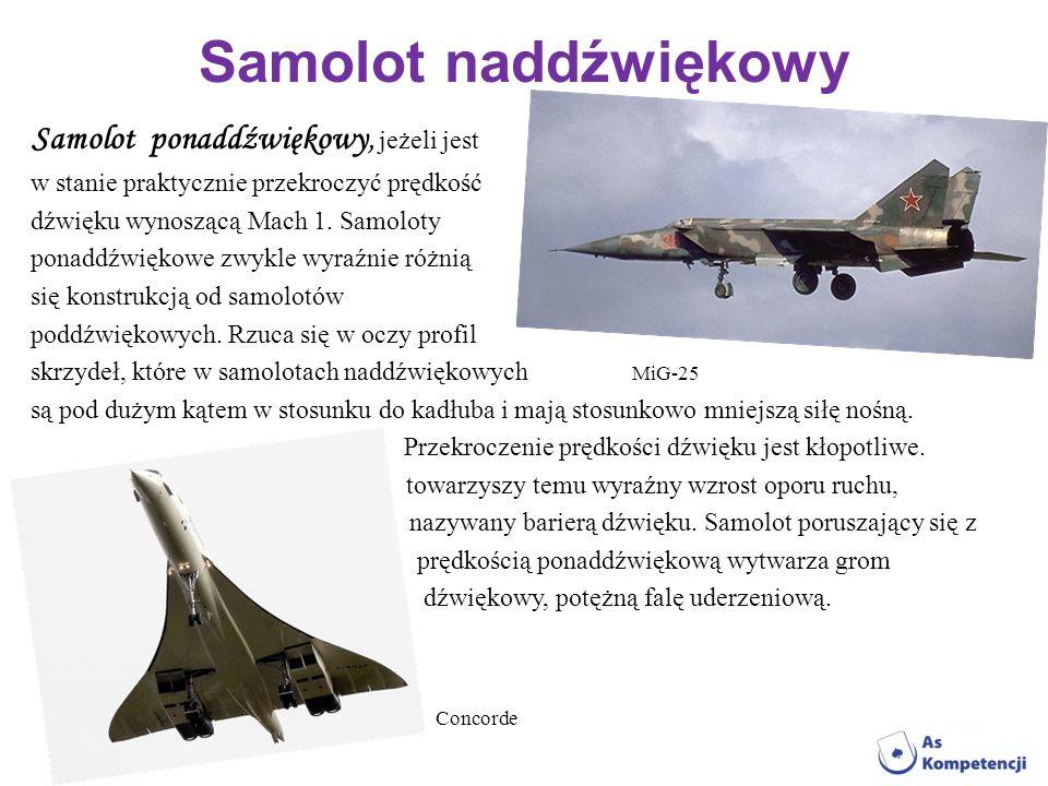 Samolot naddźwiękowy Samolot ponaddźwiękowy, jeżeli jest