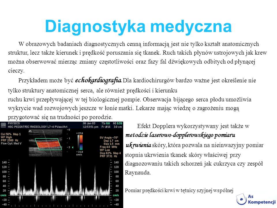 Diagnostyka medyczna W obrazowych badaniach diagnostycznych cenną informacją jest nie tylko kształt anatomicznych.