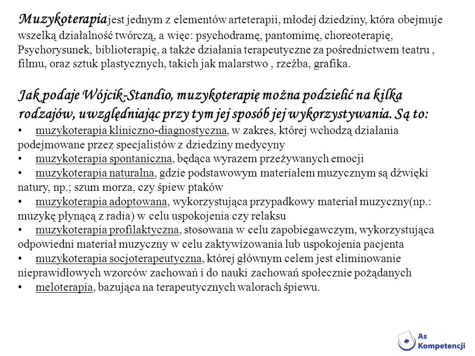 Jak podaje Wójcik-Standio, muzykoterapię można podzielić na kilka