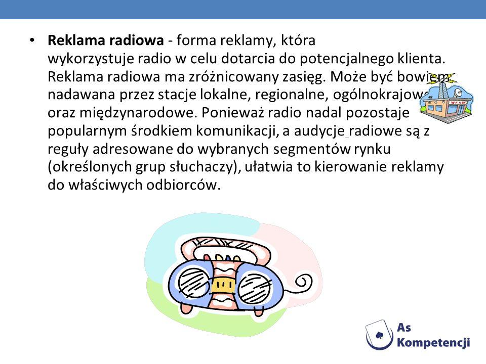 Reklama radiowa - forma reklamy, która wykorzystuje radio w celu dotarcia do potencjalnego klienta.