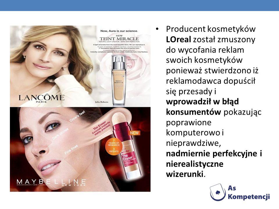 Producent kosmetyków LOreal został zmuszony do wycofania reklam swoich kosmetyków ponieważ stwierdzono iż reklamodawca dopuścił się przesady i wprowadził w błąd konsumentów pokazując poprawione komputerowo i nieprawdziwe, nadmiernie perfekcyjne i nierealistyczne wizerunki.