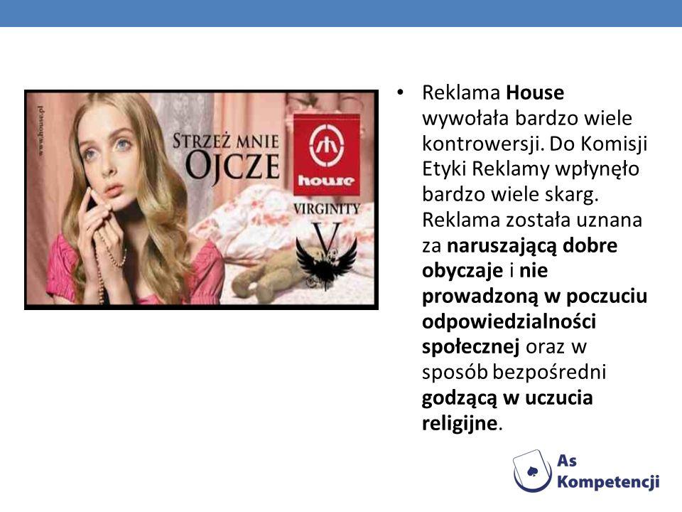 Reklama House wywołała bardzo wiele kontrowersji