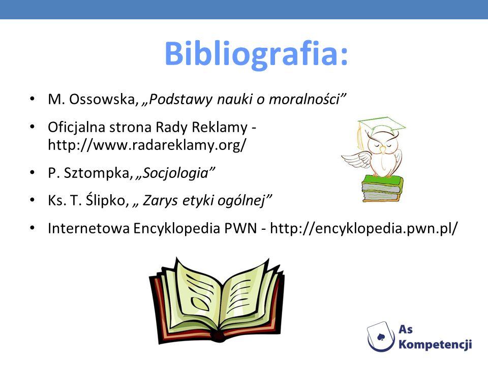 """Bibliografia: M. Ossowska, """"Podstawy nauki o moralności"""