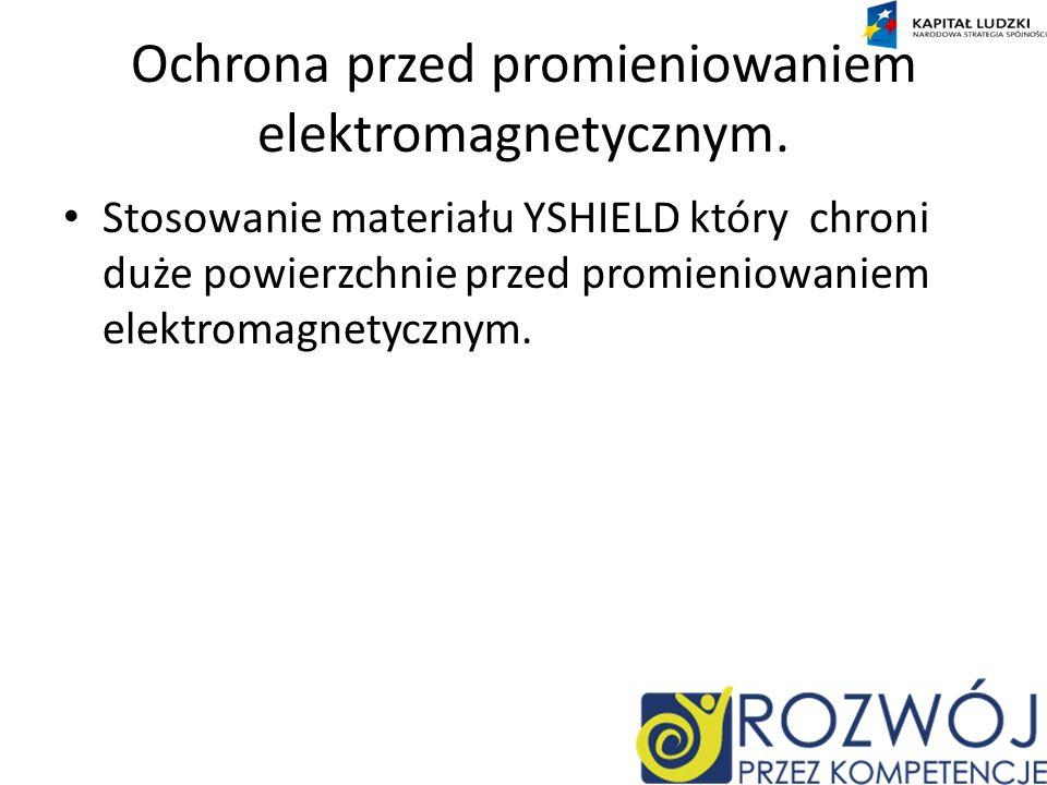Ochrona przed promieniowaniem elektromagnetycznym.