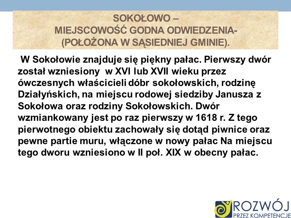 Sokołowo – miejscowość godna odwiedzenia- (położona w sąsiedniej gminie).
