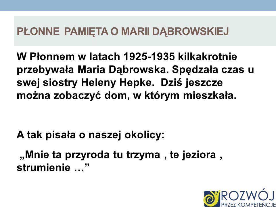 Płonne pamięta o marii dąbrowskiej