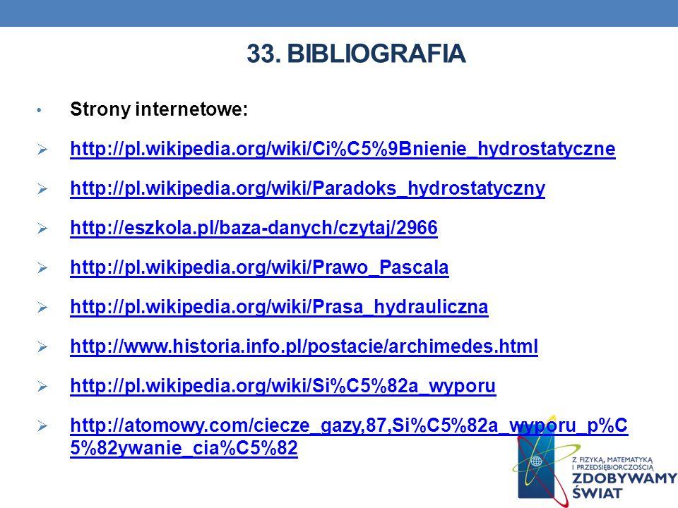 33. BIBLIOGRAFIA Strony internetowe: