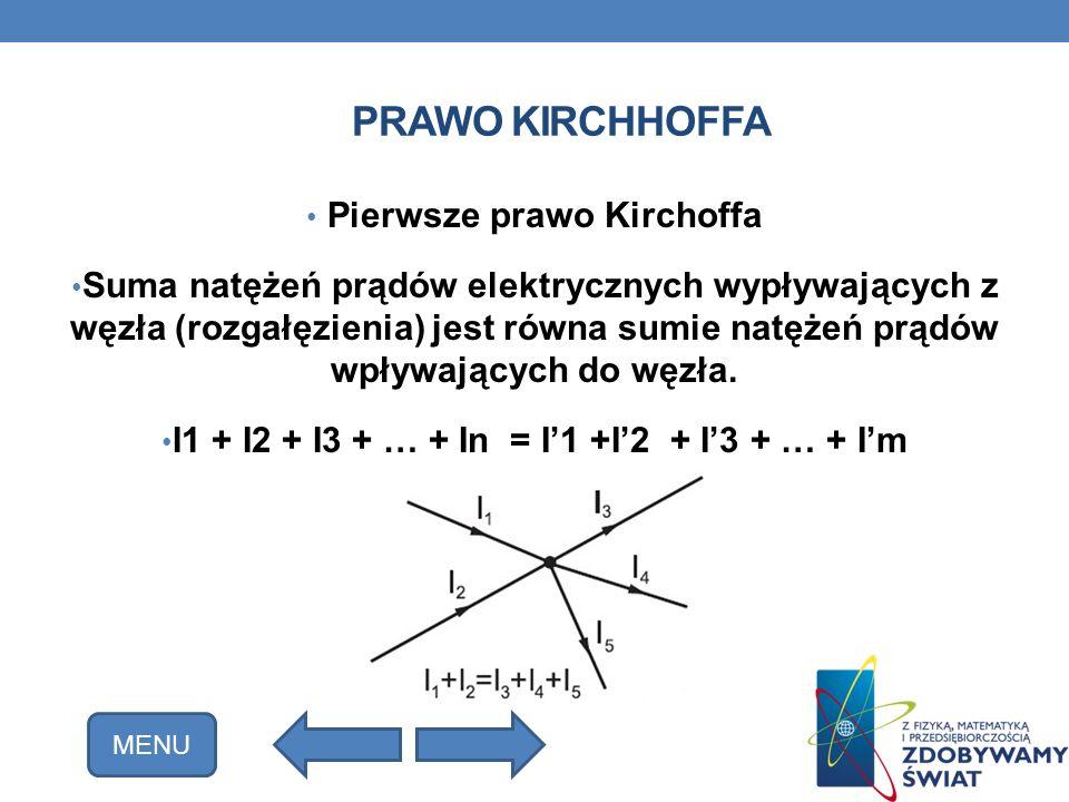 PRAWO KIRCHHOFFA Pierwsze prawo Kirchoffa