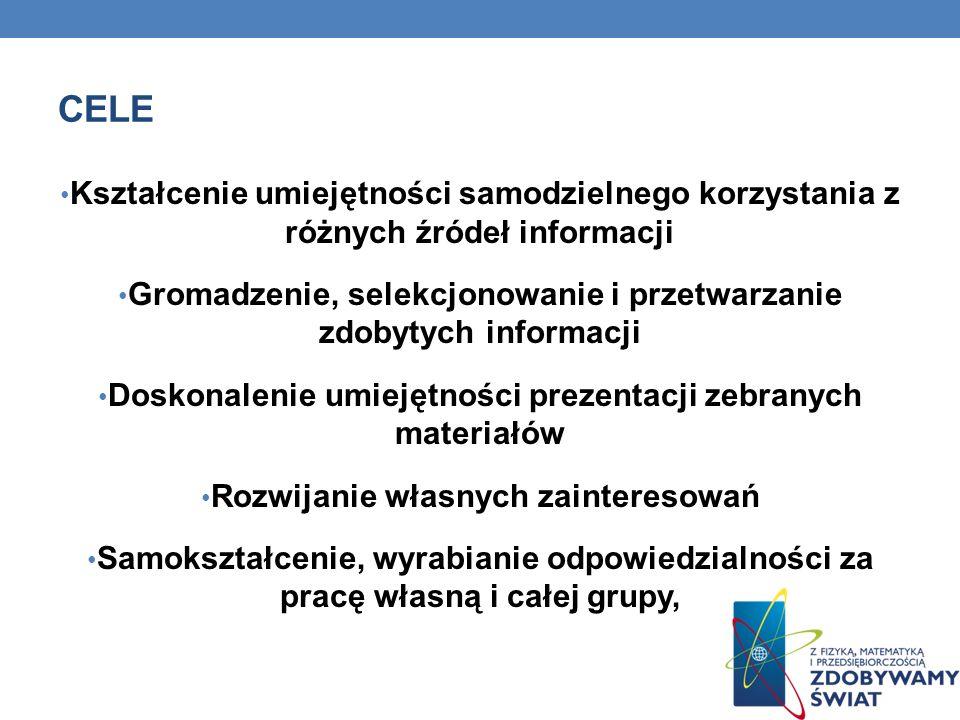 CELE Kształcenie umiejętności samodzielnego korzystania z różnych źródeł informacji.