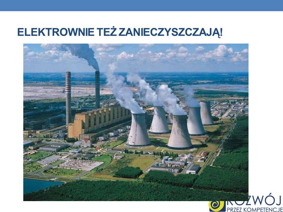 Elektrownie też zanieczyszczają!