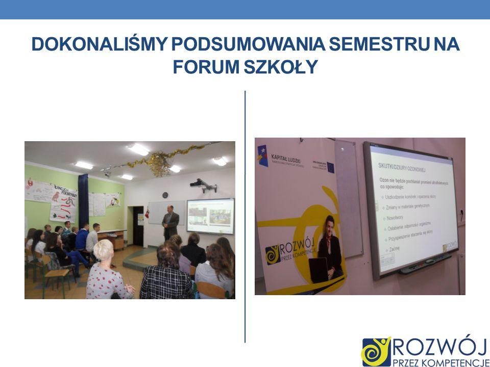Dokonaliśmy podsumowania semestru na forum szkoły