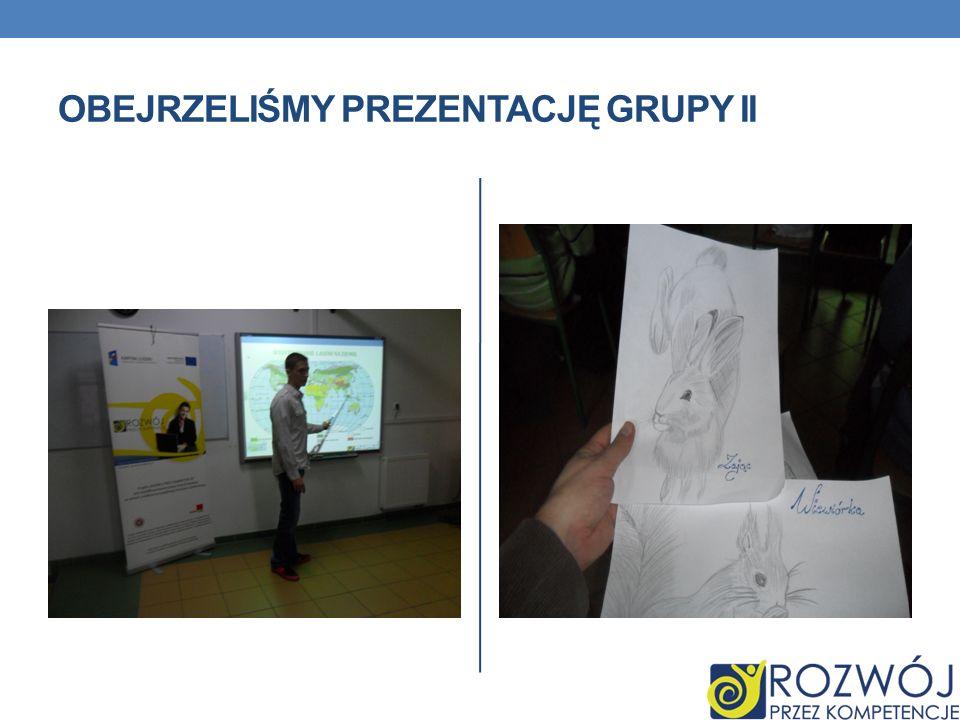Obejrzeliśmy prezentację grupy II