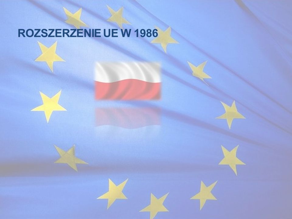 ROZSZERZENIE UE W 1986