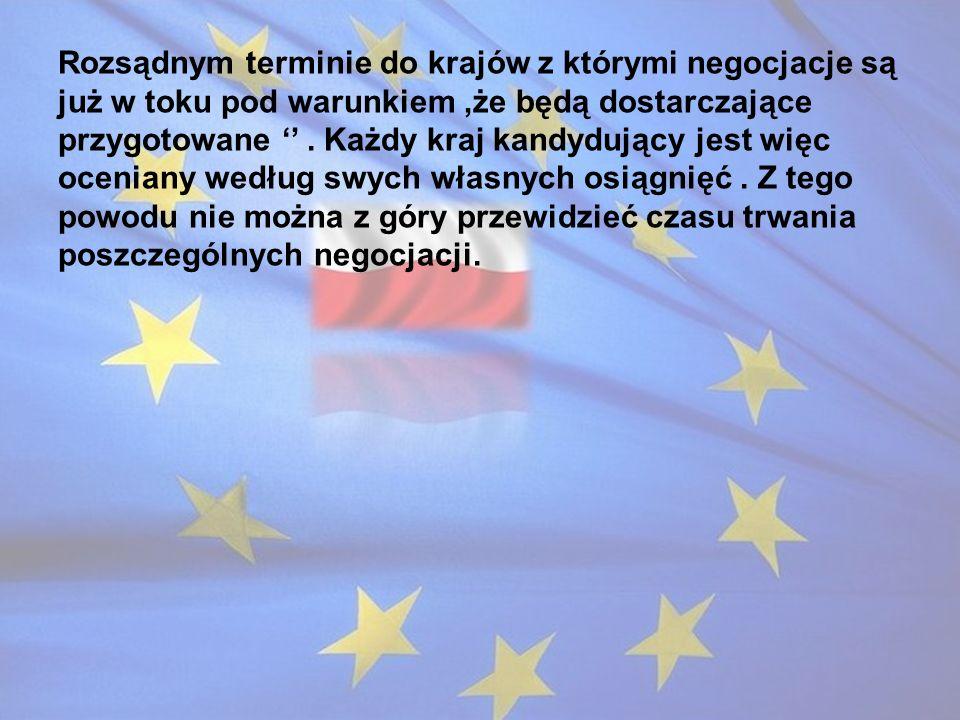 Rozsądnym terminie do krajów z którymi negocjacje są już w toku pod warunkiem ,że będą dostarczające przygotowane '' .