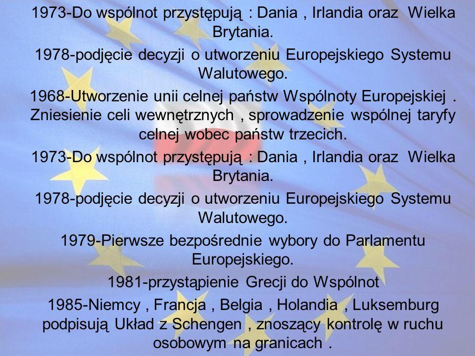 1973-Do wspólnot przystępują : Dania , Irlandia oraz Wielka Brytania.