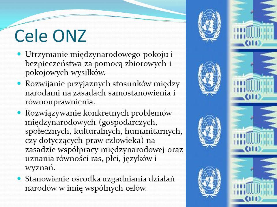 Cele ONZ Utrzymanie międzynarodowego pokoju i bezpieczeństwa za pomocą zbiorowych i pokojowych wysiłków.