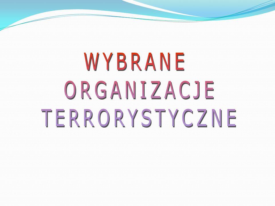 WYBRANE ORGANIZACJE TERRORYSTYCZNE