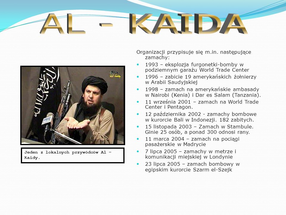 AL - KAIDA Organizacji przypisuje się m.in. następujące zamachy: