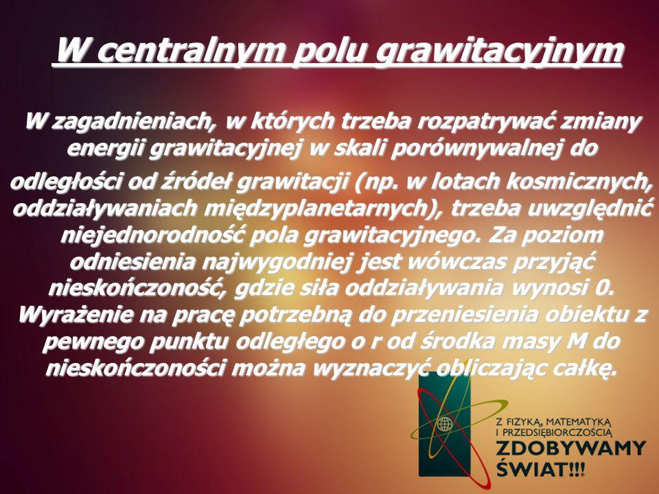 W centralnym polu grawitacyjnym