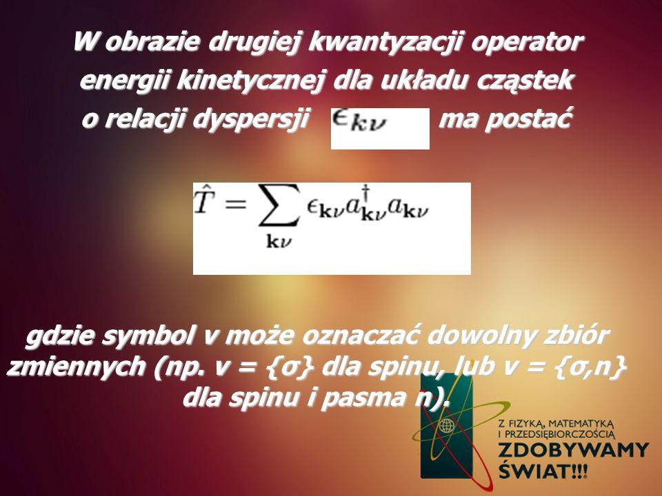W obrazie drugiej kwantyzacji operator